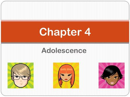 Chapter 4 Adolescence.