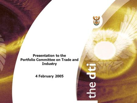 Presentation to the Portfolio Committee on Trade and Industry 4 February 2005.