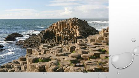 THE GIANT'S CAUSEWAY IN NORTHERN IRELAND CONSISTS OF MORE THAN 40,000 INTERLOCKING VOLCANIC ROCK PILLARS, MOST OF WHICH ARE HEXAGONAL, ALTHOUGH SOME HAVE.