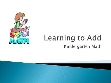 Kindergarten Math.  CALLA, or Cognitive Academic Language Learning Approach was developed by Chamot and O' Malley. It was developed as an instructional.