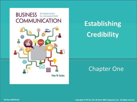 Chapter One Establishing Credibility McGraw-Hill/Irwin Copyright © 2014 by The McGraw-Hill Companies, Inc. All rights reserved.