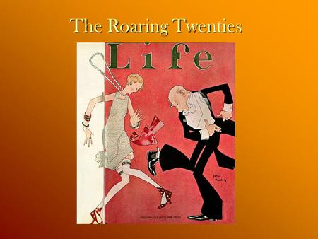 The Roaring Twenties. Life changed a lot after WWI. People wanted to have fun.  Entertainment Radio was broadcasting music and shows. Jazz was the new.