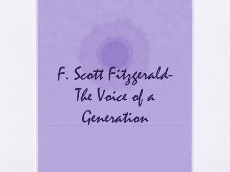 F. Scott Fitzgerald- The Voice of a Generation.
