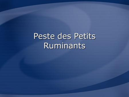 Peste des Petits Ruminants. Overview Organism Economic Impact Epidemiology Transmission Clinical Signs Diagnosis and Treatment Prevention and Control.