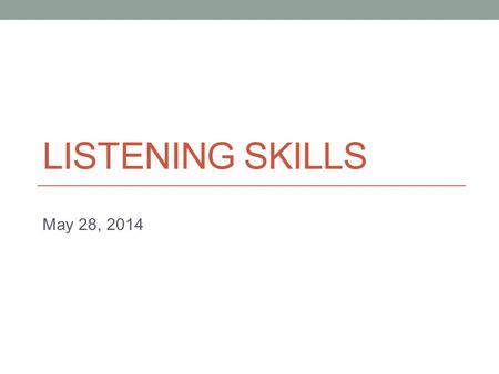 LISTENING SKILLS May 28, 2014. Today Word stress.