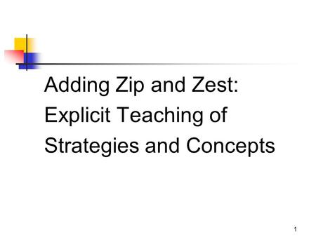1 Adding Zip and Zest: Explicit Teaching of Strategies and Concepts.