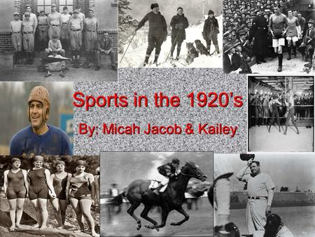 Sports in the 1920's By: Micah Jacob & Kailey. Boxing Very popularVery popular Social gatheringSocial gathering Many towns made money and lost money on.