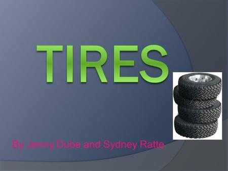 By Jenny Dube and Sydney Ratte Introduction  In the early years of the 20 th century, natural rubber made from latex sap of rubber trees was tires major.