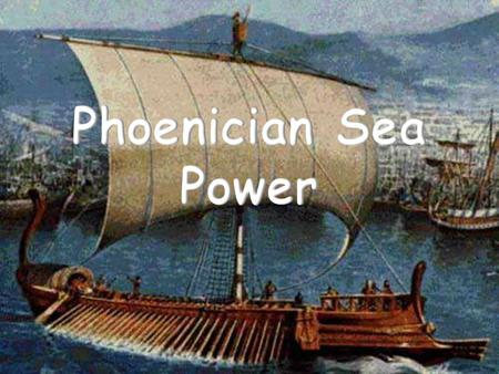Phoenicians Lived in along the coast of modern day Lebanon Mountainous terrain made it difficult to farm.
