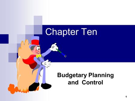 1 Budgetary Planning and Control Chapter Ten. 2 Expense Budget An expense budget states the acceptable limits for costs the manager may incur in accomplishing.