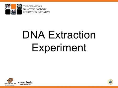 Updated September 2011 DNA Extraction Experiment.