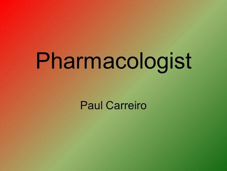 Pharmacologist Paul Carreiro. The Math Involved This career involves many different types of mathematics such as conversions of drugs and other chemicals.