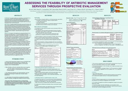 ASSESSING THE FEASIBILITY OF ANTIBIOTIC MANAGEMENT SERVICES THROUGH PROSPECTIVE EVALUATION ABSTRACT PURPOSE: The inappropriate and unnecessary use of antibiotics.