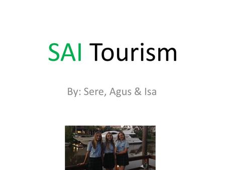 SAI Tourism By: Sere, Agus & Isa. Rio De Janeiro April 1April 2April 3April 4 Arrive to Rio at 10:50 At the afternoon the people go to the Cristo Redendor.