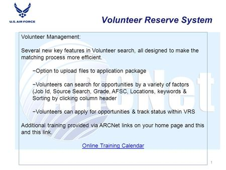 1 Volunteer Management: Several new key features in Volunteer search, all designed to make the matching process more efficient. −Option to upload files.