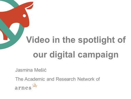 Video in the spotlight of our digital campaign Jasmina Mešić The Academic and Research Network of Slovenia.