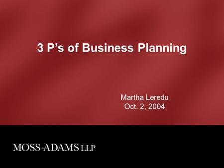 3 P's of Business Planning Martha Leredu Oct. 2, 2004.
