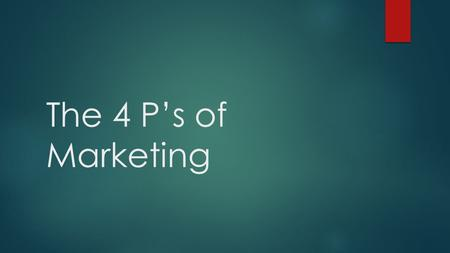 The 4 P's of Marketing. 1) PRODUCT (or service)  Essentially entails what you are selling and the benefits derived from it.