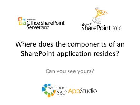 Where does the components of an SharePoint application resides? Can you see yours?