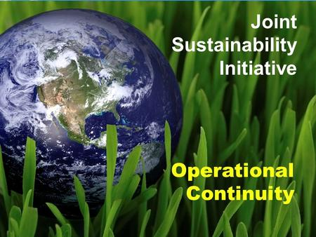 Operational Continuity Joint Sustainability Initiative.