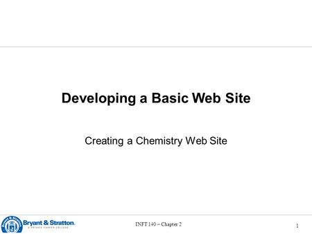 XP INFT 140 – Chapter 2 1 Developing a Basic Web Site Creating a Chemistry Web Site.