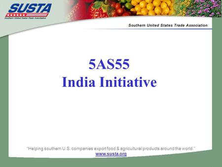 """Helping southern U.S. companies export food & <strong>agricultural</strong> products around the world."" www.susta.org 5AS55 India Initiative."