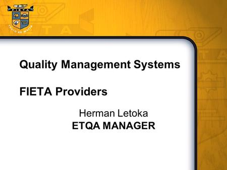 Quality Management Systems FIETA Providers Herman Letoka ETQA MANAGER.
