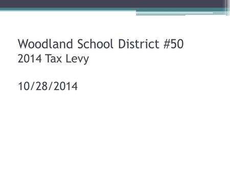 Woodland School District #50 2014 Tax Levy 10/28/2014.