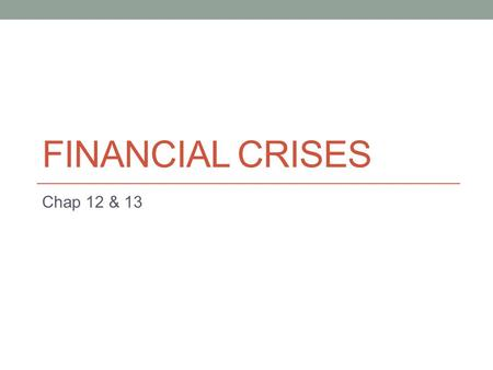causes of currency crises and banking crises There is no widely accepted definition of a currency crisis, also  a pegged  exchange rate is about to fail, causing speculation.