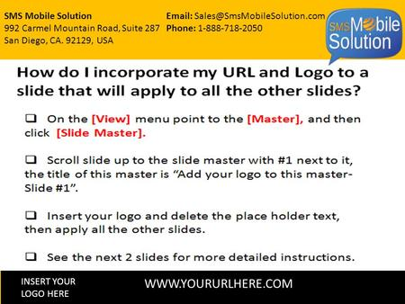 INSERT YOUR LOGO HERE SMS Mobile Solution 992 Carmel Mountain Road, Suite 287 San Diego, CA. 92129, USA