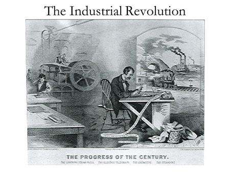 The Industrial Revolution. Pre-1700's: only about 10% of Europeans lived in cities Around 1750: Britain began the process of industrialization Industry.