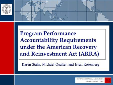 Employment and Training Administration DEPARTMENT OF LABOR ETA 1 Program Performance Accountability Requirements under the American Recovery and Reinvestment.