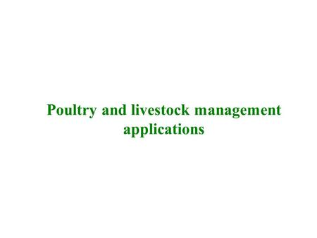 Poultry and livestock management applications