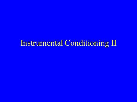 Instrumental Conditioning II. Delay of Reinforcement Start DelayChoice Correct Incorrect Grice (1948) Goal Reward or No Reward.