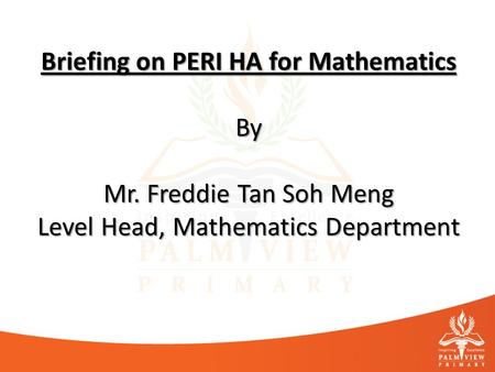 Briefing on PERI HA for Mathematics