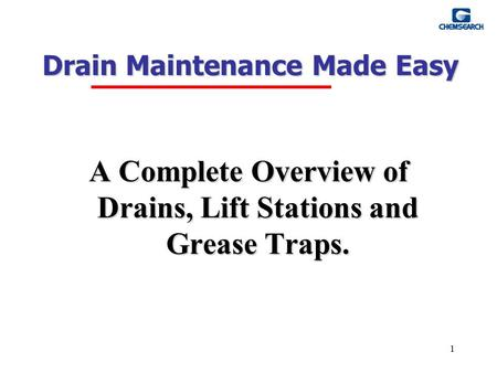 1 Drain Maintenance Made Easy A Complete Overview of Drains, Lift Stations and Grease Traps.