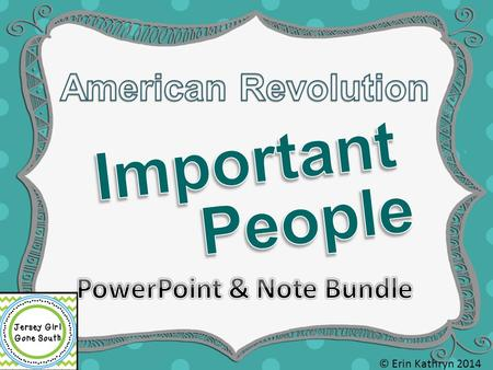 © Erin Kathryn 2014. 1732 - 1799 Commanded the Continental Army during the American Revolution First President of the United States of America © Erin.