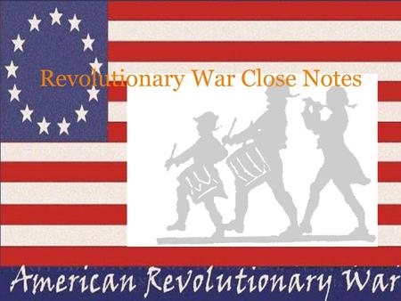 Revolutionary War Close Notes