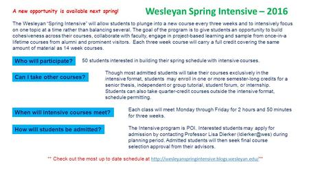 "Wesleyan Spring Intensive – 2016 A new opportunity is available next spring! The Wesleyan ""Spring Intensive"" will allow students to plunge into a new course."