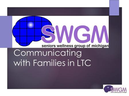 Communicating with Families in LTC. Part 1: Making the Transition.