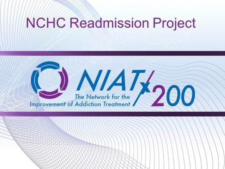 NCHC Readmission Project. Project Aim NCHC 16 bed acute care Psychiatric Hospital serving Lincoln, Langlade & Marathon Counties for clients age 13-adult.