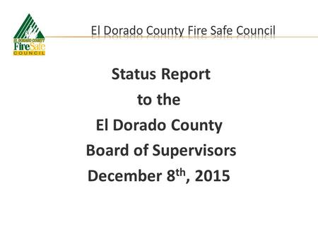 Status Report to the El Dorado County Board of Supervisors December 8 th, 2015.