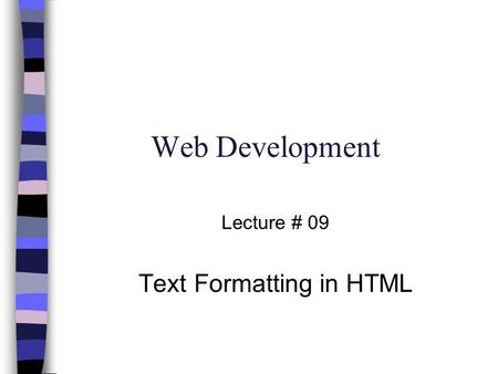 Web Development Lecture # 09 Text Formatting in HTML.