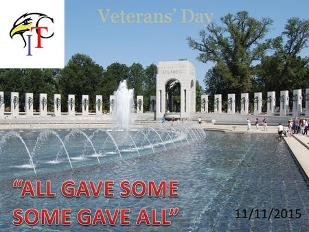 Veterans' Day 11/11/2015. What do you know about Veterans' Day?