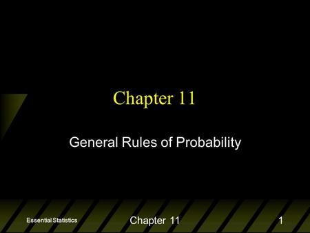 Essential Statistics Chapter 111 General Rules of Probability.
