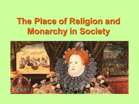 The Place of Religion and Monarchy in Society