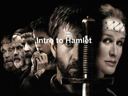 Intro to Hamlet. Info on the Play Full title: The Tragicall Historie of Hamlet, Prince of Denmark Genre: tragedy Written: between 1600-1602 Setting: late.