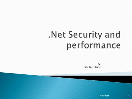By Sandeep Gadi 12/20/20151.  Design choices for securing a system affect performance, scalability and usability. There is usually a tradeoff between.