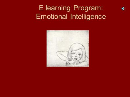 E learning Program: Emotional Intelligence How is this program relevant to you? In a validated international research it has been established that out.