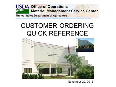 CUSTOMER ORDERING QUICK REFERENCE GUIDE November 20, 2015.